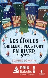 Sophie Jomain - Les étoiles brillent plus fort en hiver.