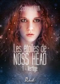 Sophie Jomain - Les étoiles de Noss Head - 1 - Vertige.