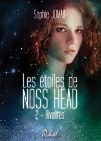 Sophie Jomain - Les étoiles de Noss Head - 2 - Rivalités.