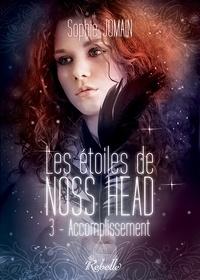 Sophie Jomain - Les étoiles de Noss Head - 3 - Accomplissement.
