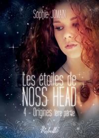 Sophie Jomain - Les étoiles de Noss Head - 4 - Origines (1ère partie).
