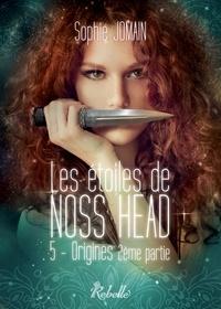 Sophie Jomain - Les étoiles de Noss Head - 5 - Origines (2e partie).