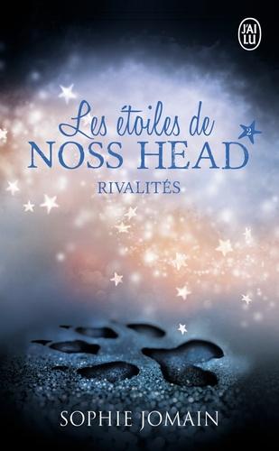 Sophie Jomain - Les étoiles de Noss Head Tome 2 : Rivalités.