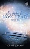 Sophie Jomain - Les étoiles de Noss Head Tome 4 : Origines - 1re partie.