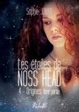 Sophie Jomain - Les étoiles de Noss Head Tome 4 : Origines - 1ère partie.