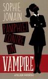Sophie Jomain - Pamphlet contre un vampire.