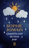 Sophie Jomain - Quand la nuit devient jour.
