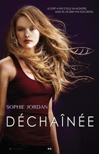 Sophie Jordan - Indésirable  : Déchaînée - Indésirable - Tome 2.