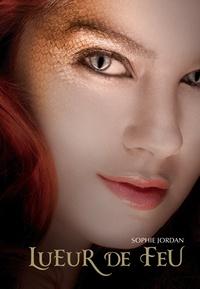 Sophie Jordan - Lueur de feu Tome 1 : .