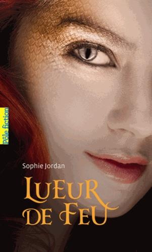 Sophie Jordan - Lueur de feu.