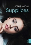Sophie Jordan - Supplices.