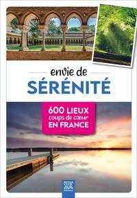 Sophie Jutier - Envie de sérénité - 600 lieux coups de coeur en France.