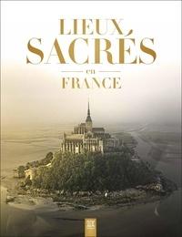 Sophie Jutier - Lieux sacrés en France.