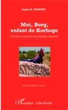 Sophie K. Boating - Moi, Borg, enfant de Korhogo - Doutes et espoirs en capitale sénoufo.