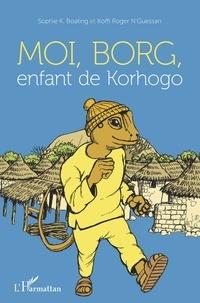 Sophie K. Boating et Koffi Roger N'Guessan - Moi, Borg, enfant de Korhogo - Bande dessinée couleurs.