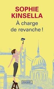 Sophie Kinsella - A charge de revanche !.