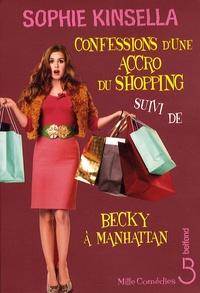 Sophie Kinsella - Confessions d'une accro du shopping ; Becky à Manhattan.