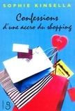 Sophie Kinsella - Confessions d'une accro du shopping.