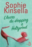 Sophie Kinsella - L'accro du shopping à Hollywood.
