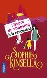 Sophie Kinsella - L'accro du shopping à la rescousse.