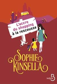Livres téléchargeables gratuitement pour les lecteurs mp3 L'accro du shopping à la rescousse (Litterature Francaise) iBook RTF PDF par Sophie Kinsella 9782714459695