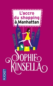Sophie Kinsella - L'accro du shopping à Manhattan.