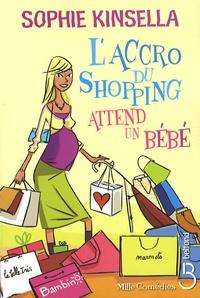 Sophie Kinsella - L'accro du shopping attend un bébé.