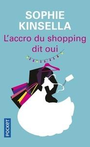 Sophie Kinsella - L'accro du shopping dit oui.