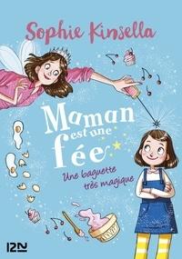 Sophie Kinsella - Maman est une fée Tome 1 : Une baguette très magique.