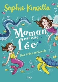 Sophie Kinsella - Maman est une fée Tome 4 : Une sirène enchantée.