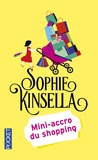 Sophie Kinsella - Mini-accro du shopping.