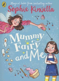 Sophie Kinsella - Mummy Fairy and Me.