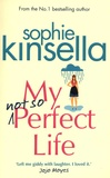 Sophie Kinsella - My not so Perfect Life.