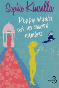 Sophie Kinsella - Poppy Wyatt est un sacré numéro.