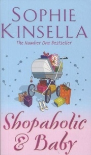 Sophie Kinsella - Shopaholic & Baby.