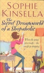 Sophie Kinsella - The Secret Dreamworld of a Shopaholic.