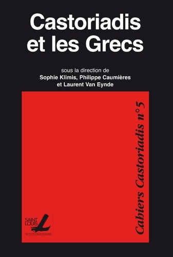 Cahiers Castoriadis N° 5 Castoriadis et les Grecs