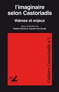 Sophie Klimis - L'imaginaire selon Castoriadis - Thèmes et enjeux.