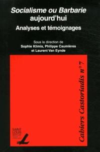 Sophie Klimis et Philippe Caumières - Socialisme ou Barbarie aujourd'hui - Analyses et témoignages.