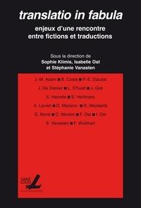 Sophie Klimis et Isabelle Ost - Translatio in fabula - Enjeux d'une rencontre entre fictions et traductions.