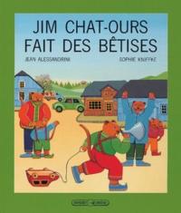Sophie Kniffke et Jean Alessandrini - Jim Chat-Ours fait des bêtises.
