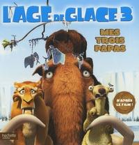 LAge de glace 3 : Mes 3 papas.pdf