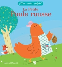 Marion Piffaretti et Sophie Koechlin - La petite poule rousse.