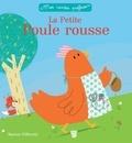 Sophie Koechlin et Marion Piffaretti - La petite poule rousse.