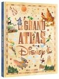 Sophie Koechlin - Le grand atlas Disney.