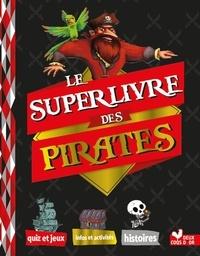 Sophie Koechlin - Le super livre des pirates.