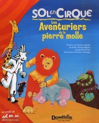 Sophie Koechlin et  Zazie - Les Aventuriers de la pierre molle - Sol en Cirque.
