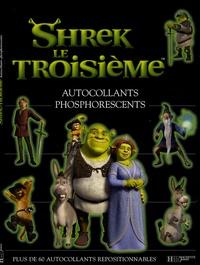 Shrek le Troisième- Autocollants phosphorescents - Sophie Koechlin pdf epub