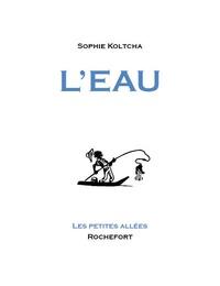 Sophie Koltcha - L'eau.
