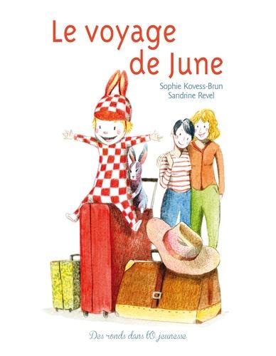 Sophie Kovess-Brun et Sandrine Revel - Le voyage de June.